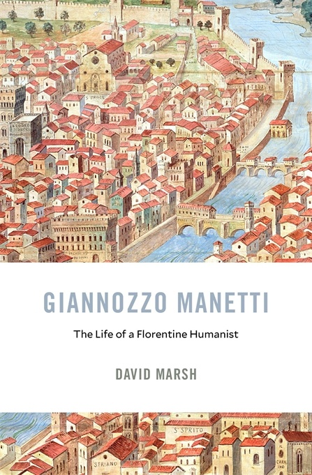 Giannozzo Manetti: The Life of a Florentine Humanist