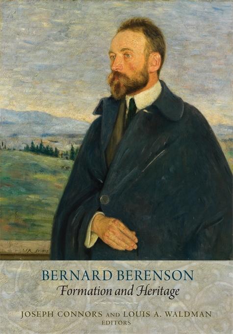 Bernard Berenson: Formation and Heritage