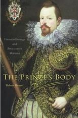The Prince's Body: Duke Vincenzo Gonzaga and Renaissance Medicine