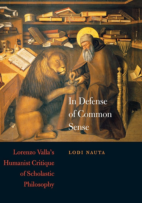 In Defense of Common Sense: Lorenzo Valla's Humanist Critique of Scholastic Philosophy