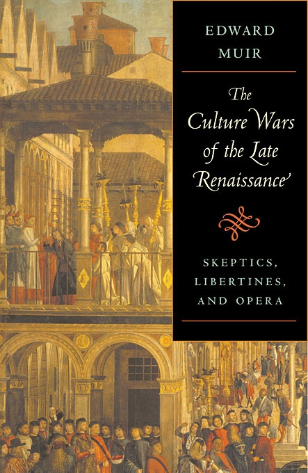 The Culture Wars of the Late Renaissance: Skeptics, Libertines, and Opera