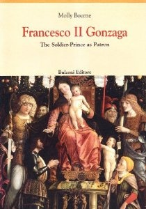 Francesco II Gonzaga: The Soldier-Prince as Patron