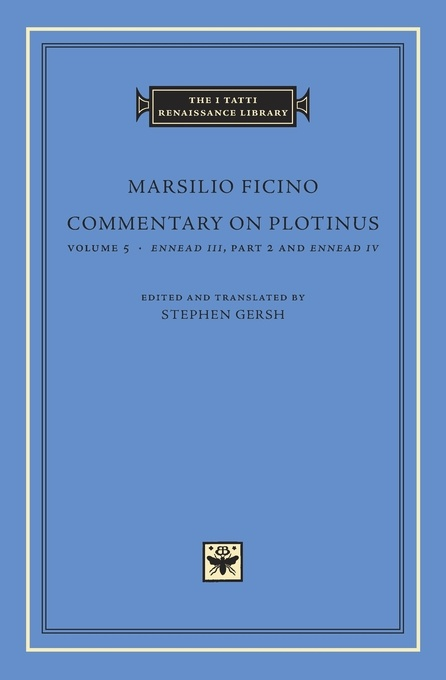 Commentary on Plotinus, Volume 5: Ennead III, Part 2, and Ennead IV