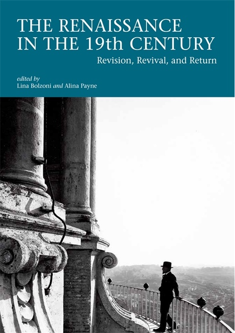 The Renaissance in the 19th Century. Revision, Revival, and Return