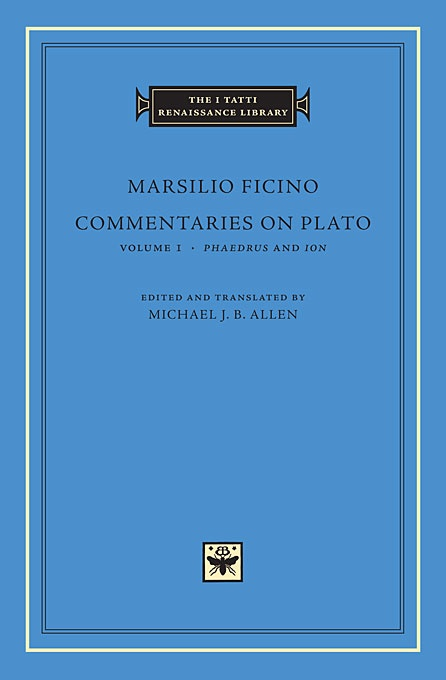 Commentaries on Plato, Volume 1: Phaedrus and Ion