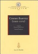 Cosimo Bartoli (1503-1572): Atti del Convegno Internazionale: Mantova, 18-19 Novembre-Firenze, 20 Novembre 2009