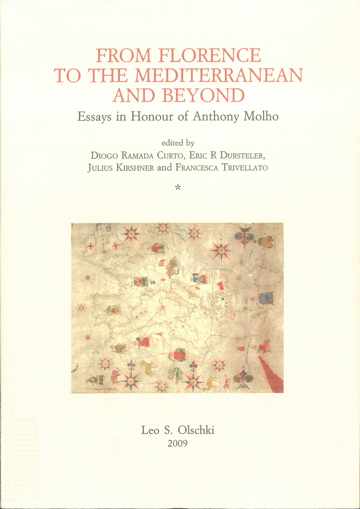 From Florence to the Mediterranean and Beyond: Essays in Honour of Anthony Mohlo