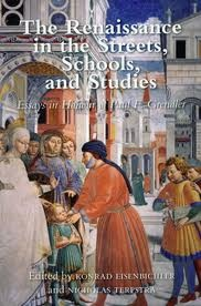 The Renaissance in the Streets, Schools, and Studies: Essays in Honour of Paul F. Grendler