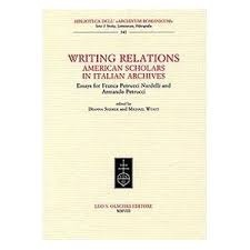 Writing Relations: American Scholars in Italian Archives: Essays for Franca Petrucci Nardelli and Armando Petrucci