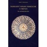 Maioliche Ispano-Moresche a Firenze nel Rinascimento