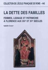 La Dette des Familles: Femmes, Lignage et Patrimoine à Florence aux XIVe et XVe Siècles