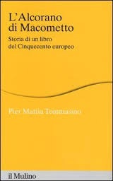 L'Alcorano di Macometto: Storia di un Libro del Cinquecento Europeo