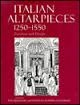 Italian Altarpieces 1250-1550: Function and Design