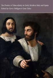 The Poetics of Masculinity in Early Modern Italy and Spain