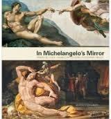 In Michelangelo's Mirror: Perino Del Vaga, Daniele Da Volterra, Pellegrino Tibaldi