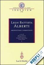 Leon Battista Alberti: Architetture e Committenti: Atti dei Convegni Internazionali del Comitato Nazionale VI Centenario della Nascita di Leon Battista Alberti