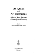 On Artists and Art Historians: Selected Book Reviews of John Pope-Hennessy