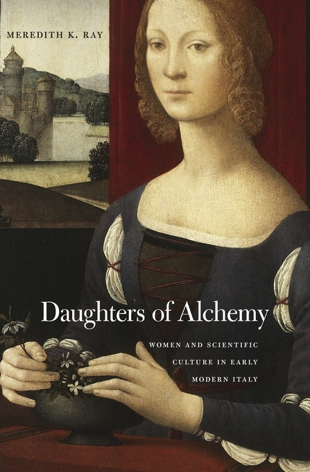 Daughters of Alchemy. Women and Scientific Culture in Early Modern Italy