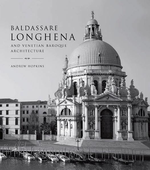 Baldassare Longhena and Venetian Baroque Architecture