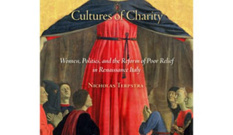 "Nicholas Terpstra's ""Cultures of Charity"" wins Marraro Prize"