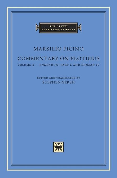 Commentary on Plotinus, Volume 5: Ennead III, Part 2, and Ennead IV