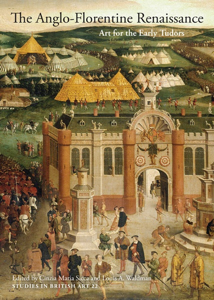 The Anglo-Florentine Renaissance : Art for the Early Tudors