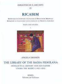 The Library of the Badia Fiesolana: Intellectual History and Education under the Medici (1462-1464)