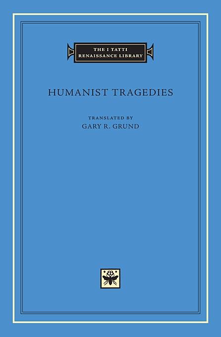 Humanist Tragedies