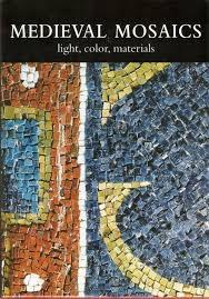 Medieval Mosaics: Light, Color, Materials