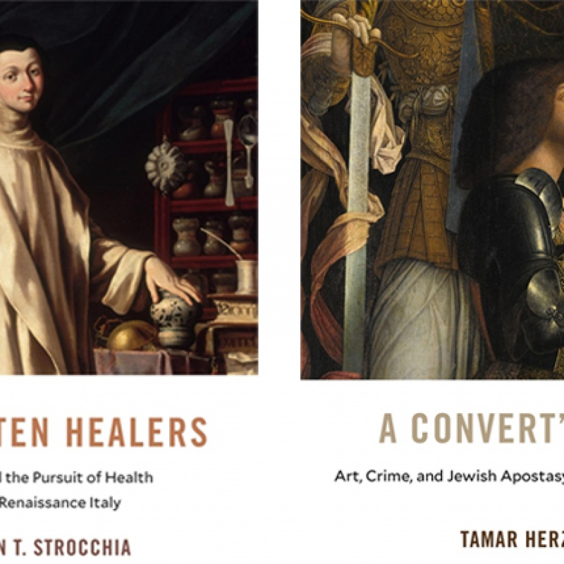 """Book cover of Tamar Herzig """"A Convert's Tale: Art, Crime, and Jewish Apostasy in Renaissance Italy"""" and Sharon Strocchia """"Forgotten Healers: Women and the Pursuit of Health in Late Renaissance Italy"""""""